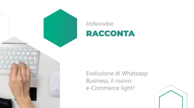 Evoluzione Di Whatsapp Business, Il Nuovo E-Commerce Light?