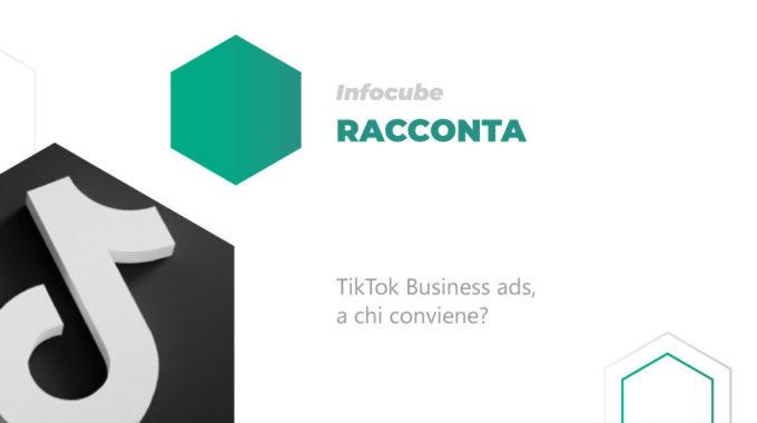 TikTok Business Ads, A Chi Conviene?